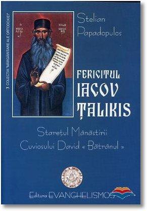 papadopulos stelian-fericitul iacov talikis staretul manastirii cuviosul david «batranul»