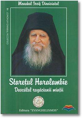 iosif dionisiatul monah-staretul haralambie - dascalul rugaciunii mintii